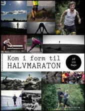 Kom i form til halvmaraton på 100 dage
