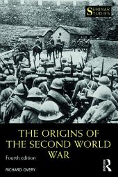 The Origins of the Second World War: Edition 4