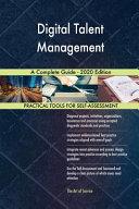 Digital Talent Management A Complete Guide - 2020 Edition