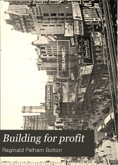 Building for Profit: Principles Governing the Economic Improvement of Real Estate