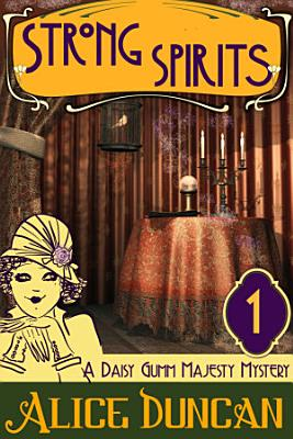 Strong Spirits  A Daisy Gumm Majesty Mystery  Book 1