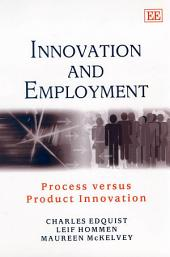 Innovation and Employment: Process Versus Product Innovation