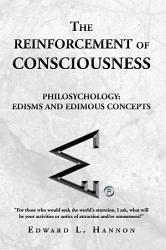 The Reinforcement Of Consciousness Book PDF