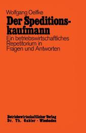 Der Speditionskaufmann: Betriebswirtschaftliches Repetitorium in Fragen und Antworten, Ausgabe 4