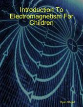 Introduction to Electromagnetism for Children