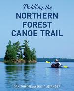 Paddling the Northern Forest Canoe Trail