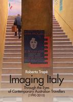 Imaging Italy Through the Eyes of Contemporary Australian Travellers  1990 2010  PDF