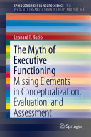 The Myth of Executive Functioning