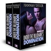 Boxed Set: Under the Billionaire's Domination, parts 3-4