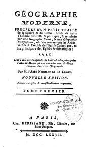 Géographie moderne: précédée d'un petit traité de la sphere et d'un globe, ornée de traits d'histoire naturelle et politique, et terminée par une géographie sacrée et une géographie ecclésiastique