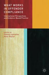 What Works in Offender Compliance: International Perspectives and Evidence-Based Practice