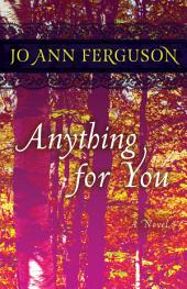 Anything for You: A Novel