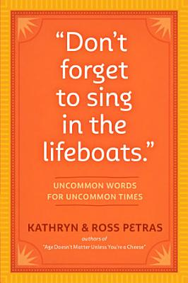 Don t Forget to Sing in the Lifeboats  PDF