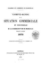 Compte rendu de la situation commerciale et industrielle de la circonscription de Marseille: pendant l'année .... 1870 (1871)