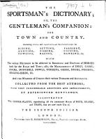 The Sportsman s Dictionary  Or  the Gentleman s Companion for Town and Country     Illustrated with Copperplates     Second Edition PDF