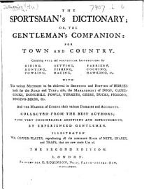 The Sportsman S Dictionary  Or  The Gentleman S Companion For Town And Country     Illustrated With Copperplates     Second Edition
