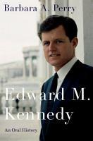 Edward M  Kennedy  An Oral History PDF