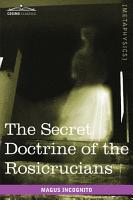 The Secret Doctrine of the Rosicrucians PDF