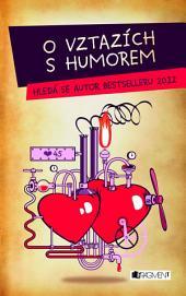 O vztazích s humorem: Hledá se autor bestselleru 2012