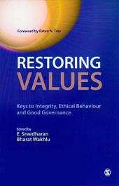 Restoring Values: Keys to Integrity, Ethical Behaviour and Good Governance