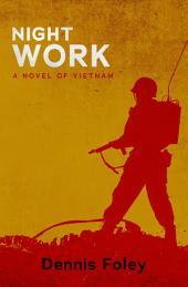 Night Work: A Novel of Vietnam