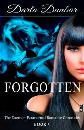 Forgotten: The Daemon Paranormal Romance Chronicles, Book 3