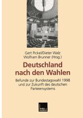 Deutschland nach den Wahlen: Befunde zur Bundestagswahl 1998 und zur Zukunft des deutschen Parteiensystems
