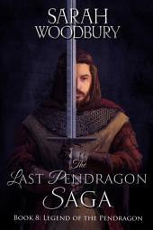 Legend of the Pendragon (The Last Pendragon Saga Book 8)