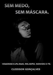 Sem Medo, Sem Máscara.