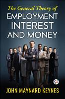 The General Theory of Employment  Interest  and Money PDF