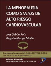 La menopausia como status de alto riesgo cardiovascular: Control global del riesgo cardiometabólico