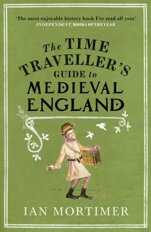 The Time Traveller s Guide to Medieval England