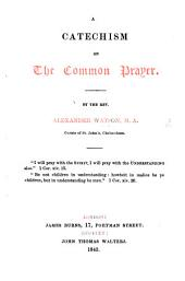 A Catechism on the Common Prayer: Part 1