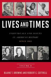 Lives And Times Individuals And Issues In American History Since 1865 Book PDF
