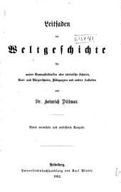 Leitfaden der Weltgeschichte für untere Gymnasialklassen oder lateinische Schulen: Real- und Bürgerschulen, Pädagogien und andere Anstalten
