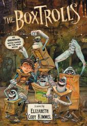 The Boxtrolls: A Novel