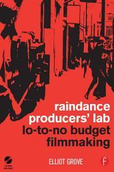 Raindance Producers Lab Lo To No Budget Filmmaking Book PDF