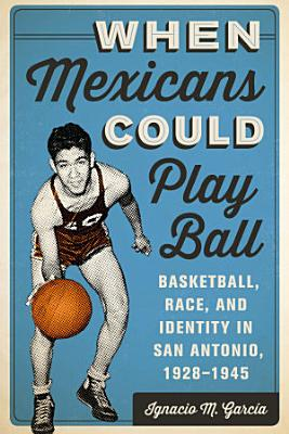 When Mexicans Could Play Ball