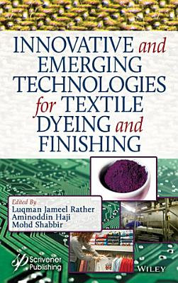 Innovative and Emerging Technologies for Texile Dyeing and Finishing