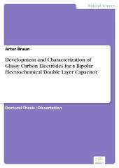 Development and Characterization of Glassy Carbon Electrodes for a Bipolar Electrochemical Double Layer Capacitor