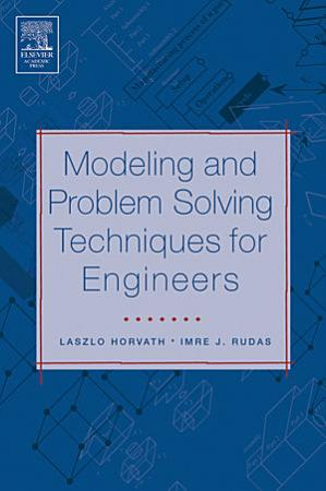 Modeling and Problem Solving Techniques for Engineers PDF