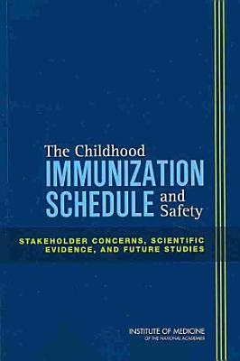 The Childhood Immunization Schedule and Safety