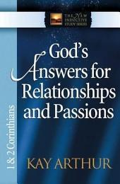 God's Answers for Relationships and Passions: 1 and 2 Corinthians