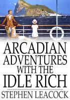 Arcadian Adventures with the Idle Rich PDF