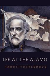 Lee at the Alamo: A Tor.Com Original