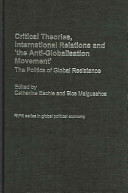 Critical Theories, International Relations and 'the Anti-globalisation Movement'