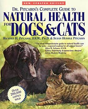 Dr  Pitcairn s Complete Guide to Natural Health for Dogs   Cats PDF
