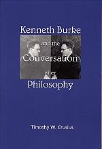 Kenneth Burke and the Conversation After Philosophy