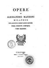 Opere di Alessandro Manzoni milanese con aggiunte e osservazioni critiche: Volume 2