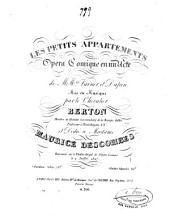 Les petits appartements: opéra comique en un acte ; représenté sur le Théâtre Royal de l'Opéra Comique le 9 juillet, 1827